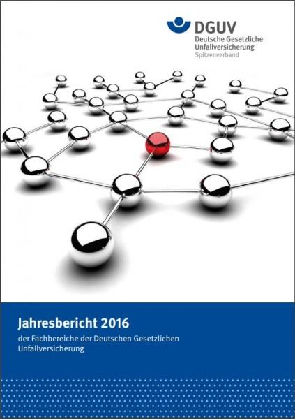 Jahresbericht 2016 der Fachbereiche der Deutschen Gesetzlichen Unfallversicherung