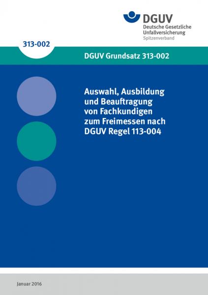 Auswahl, Ausbildung und Beauftragung von Fachkundigen zum Freimessen nach DGUV Regel 113-004