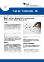 Betriebliches Gesundheitsmanagement: Instrumente für die Evaluation (Aus der Arbeit des IAG Nr. 3051)