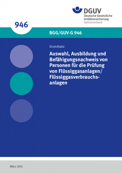 Auswahl, Ausbildung und Befähigungsnachweis von Personen für die Prüfung von Flüssiggasanlagen/Flüss