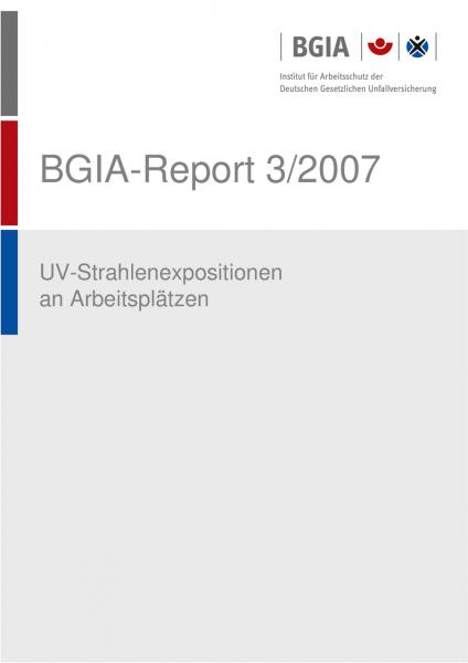 UV-Strahlenexposition an Arbeitsplätzen, BGIA-Report 3/2007
