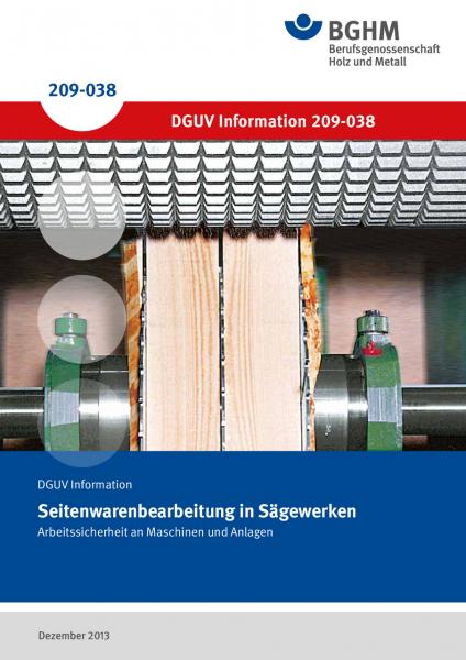 Seitenwarenbearbeitung in Sägewerken - Arbeitssicherheit an Maschinen und Anlagen