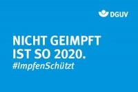 """Motiv #ImpfenSchützt, """"Nicht geimpft ist so 2020"""" (DGUV)"""