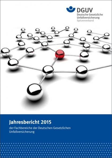 Jahresbericht 2015 der Fachbereiche der Deutschen Gesetzlichen Unfallversicherung