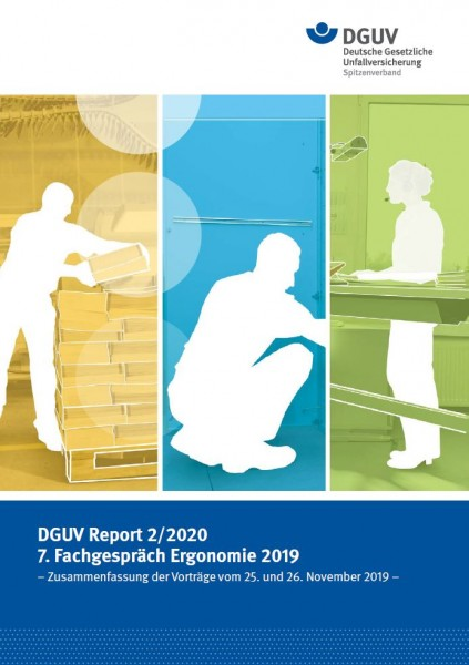 """DGUV Report 2/2020 """"7. Fachgespräch Ergonomie 2019"""" - Zusammenfassung der Vorträge vom 25. und 26. N"""