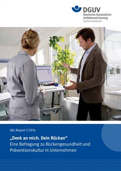 """IAG Report 1/2014 """"Denk an mich. Dein Rücken"""" - Eine Befragung zu Rückengesundheit und Präventionsku"""