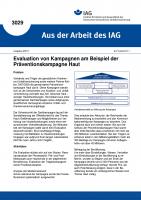 Evaluation von Kampagnen am Beispiel der Präventionskampagne Haut. Aus der Arbeit des IAG Nr. 3029