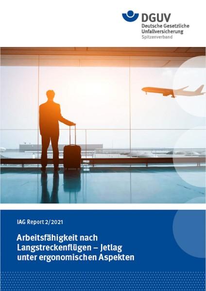 IAG Report 2/2021 Arbeitsfähigkeit nach Langstreckenflügen – Jetlag unter ergonomischen Aspekten