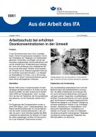 Arbeitsschutz bei erhöhten Ozonkonzentrationen in der Umwelt. Aus der Arbeit des IFANr. 0061