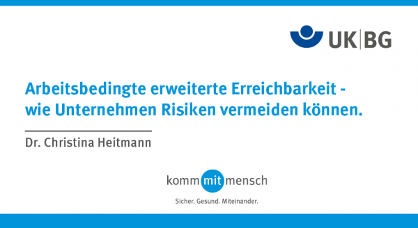Arbeitsbedingte erweiterte Erreichbarkeit – wie Unternehmen Risiken vermeiden können.