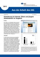 Orientierung im Internet: Ältere und jüngere Arbeitnehmer im Vergleich. Aus der Arbeit des IAG Nr. 3015
