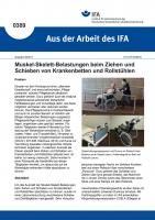 """Muskel-Skelett-Belastungen beim Ziehen und Schieben von Krankenbetten und Rollstühlen (""""Aus der Arbeit des IFA"""" Nr. 0389)"""