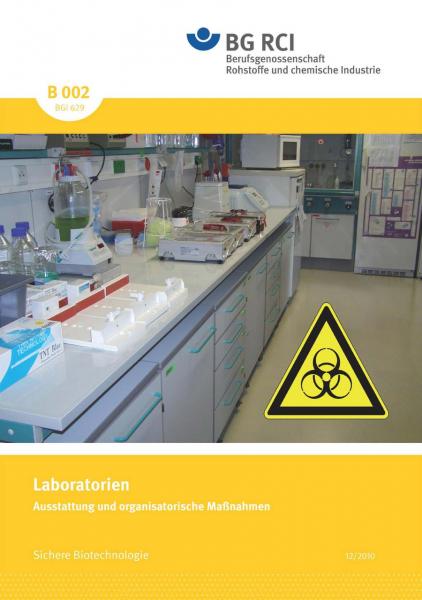 """Laboratorien-Ausstattung und organisatorische Maßnahmen (Merkblatt B 002 der Reihe """"Sichere Biotechn"""
