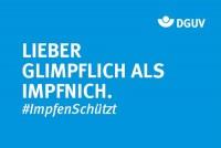 """Motiv #ImpfenSchützt, """"Lieber Glimpflich als Impfnich"""" (DGUV)"""
