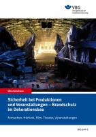 Sicherheit bei Produktion und Veranstaltungen - Brandschutz im Dekorationsbau; Fernsehen, Hörfunk, Film, Theater, Veranstaltungen (Version 1.1)