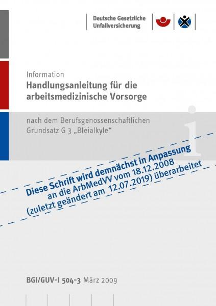 """Handlungsanleitung für arbeitsmedizinische Untersuchungen nach dem DGUV Grundsatz G 3 """"Bleialkyle"""""""
