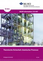 """Thermische Sicherheit chemischer Prozesse (Merkblatt R 004 der Reihe """"Anlagensicherheit"""")"""