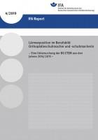 IFA Report 4/2019: Lärmexposition im Berufsbild Orthopädieschumacher und -schuhmacherin