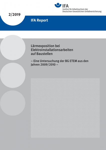 IFA Report 2/2019 - Lärmexposition bei Elektroinstallationsarbeiten auf Baustellen
