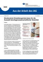 Strukturierte Einstellungsinterviews für die Auswahl berufsgenossenschaftlicher Dozenten. Aus der Arbeit des IAG Nr. 3020
