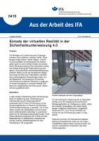 Einsatz der virtuellen Realität in der Sicherheitsunterweisung 4.0 (Aus der Arbeit des IFA Nr. 0416)