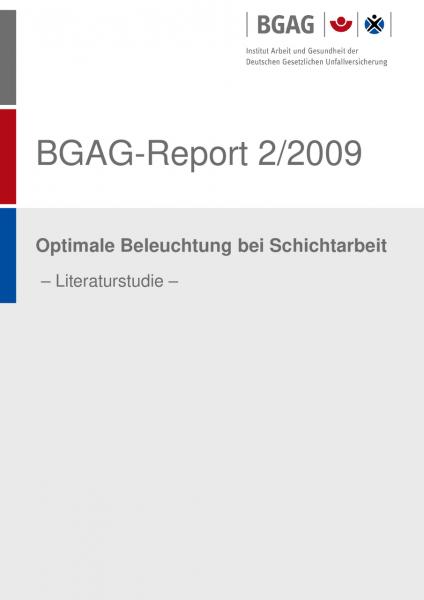 BGAG-Report 2/2009: Optimale Beleuchtung bei Schichtarbeit - Literaturstudie