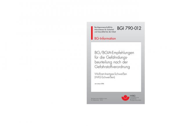 BG/BGIA-Empfehlung für die Gefährdungsbeurteilung nach der Gefahrstoffverodnung: Wolfram-Inertgas-Sc