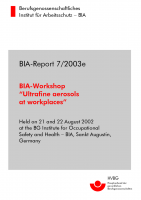 Workshop Ultrafine aerosols at workplaces, BIA-Report 7/2003e