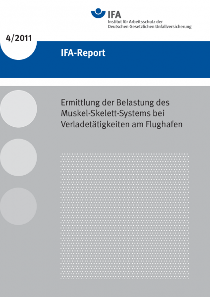 Ermittlung der Belastung des Muskel-Skelett-Systems bei Verladetätigkeiten am Flughafen (IFA-Report