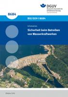 Sicherheit beim Betreiben von Wasserkraftwerken