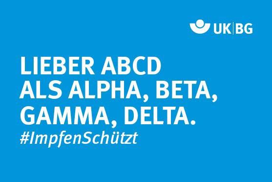 "Motiv #ImpfenSchützt, ""Lieber ABCD als Alpha, Beta, Gamma, Delta."" (UK|BG)"