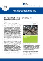 BK-Report BaP-Jahre - Ermittlung der Benzo(a)pyren-Dosis. Aus der Arbeit des IFA Nr. 0113