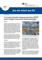 In virtueller Realität Arbeitsschutzrisiken technischer Anlagen schon beim Planen beseitigen (Aus der Arbeit des IFA Nr. 0417)