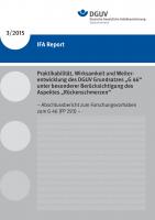 """IFA Report 3/2015: Praktikabilität, Wirksamkeit und Weiterentwicklung des DGUV Grundsatzes """"G 46"""" unter besonderer Berücksichtigung des Aspektes """"Rückenschmerzen"""""""