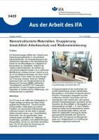 Nanostrukturierte Materialien: Gruppierung hinsichtlich Arbeitsschutz und Risikominimierung (Aus der Arbeit des IFA 0409)