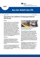 Exposition bei additiven Fertigungsverfahren (3D-Druck) -  Aus der Arbeit des IFA Nr. 0397