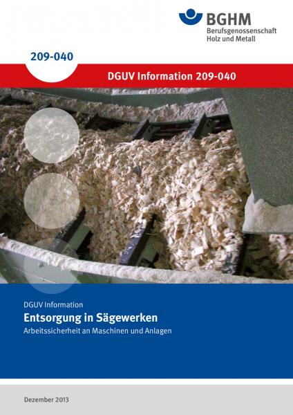 Entsorgung in Sägewerken - Arbeitssicherheit an Maschinen und Anlagen