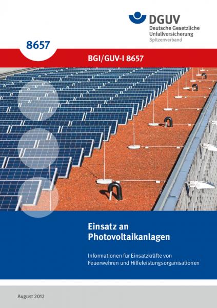 Einsatz an Photovoltaikanlagen - Informationen für Einsatzkräfte von Feuerwehren und Hilfeleistungso