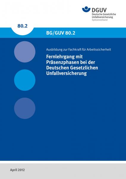 Fernlehrgang mit Präsenzphasen bei der Deutschen Gesetzlichen Unfallversicherung