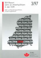 Lärm an Arbeitsplätzen in der DDR, BIA-Report 3/97