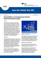 Praxishilfen zur Entwicklung sicherer Maschinensteuerungen. Aus der Arbeit des IFA Nr. 0279