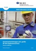 """Gaswarneinrichtungen für den Explosionsschutz - Einsatz und Betrieb (Merkblatt T 023 der Reihe """"Sichere Technik"""")"""