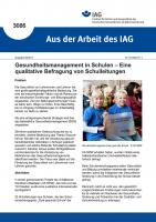 """Gesundheitsmanagement in Schulen - Eine qualitative Befragung von Schulleitungen (""""Aus der Arbeit des IAG"""" Nr. 3086)"""