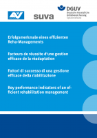 Erfolgsmerkmale eines effizienten Reha-Managements     Facteurs de réussite d´une gestion efficace de la réadaptation     Fattori di successo di una gestione efficare della riabilitatione     Key performance indicators of an efficient rehabilitation management