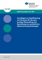 Grundlagen zur Qualifizierung von Personen für die sachkundige Überprüfung und Beurteilung von persönlichen Absturzschutzausrüstungen