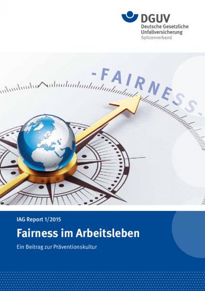 IAG Report 1/2015 Fairness im Arbeitsleben