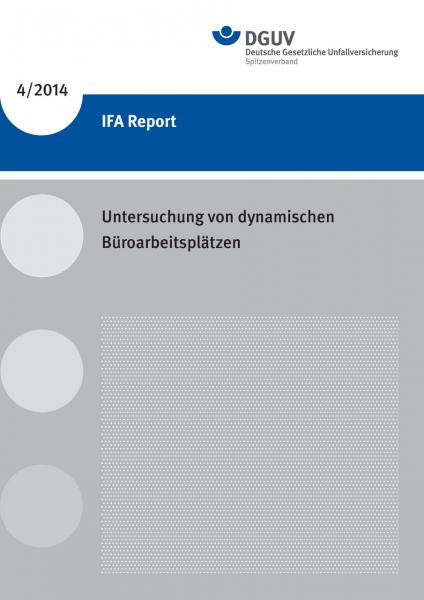 Untersuchung von dynamischen Büroarbeitsplätzen (IFA Report 4/2014)