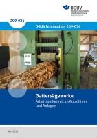 Gattersägewerke - Arbeitssicherheit an Maschinen und Anlagen