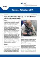 """Hand-Arm-Vibration: Einsatz von Smartwatches zur Gefährdungsanalyse (""""Aus der Arbeit des IFA"""" Nr. 0388)"""