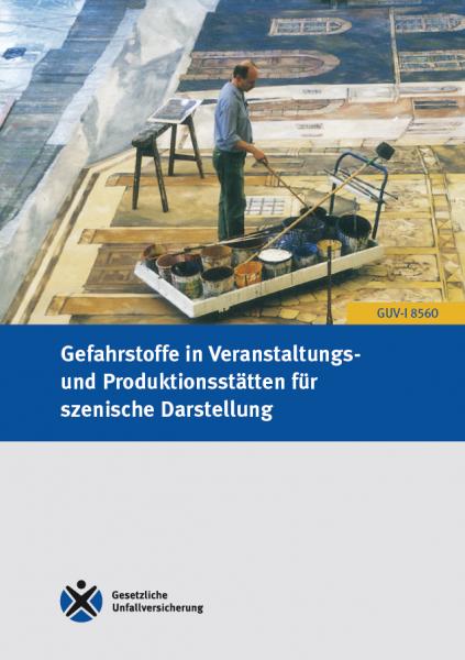 Gefahrstoffe in Veranstaltungs- und Produktionsstätten für szenische Darstellung